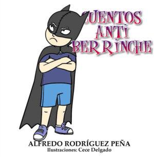 Cuentos Anti Berrinche - Alfredo Rodriguez